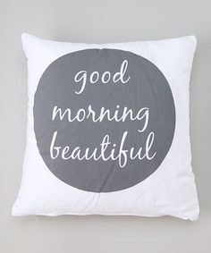 Good Morning Beautiful Pillow, Modern Pillow, Modern Home by madebydrawstring on Etsy https://www.etsy.com/listing/200318231/good-morning-beautiful-pillow-modern
