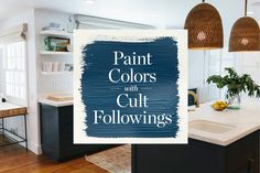 Go-to paint colors we see over and over again.