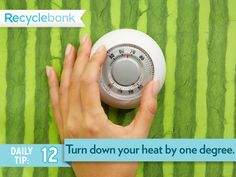 Turning down your heat one degree could cut fuel consumption by 10%.