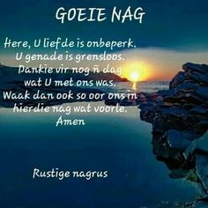 Good Night Blessings, Good Night Wishes, Good Night Sweet Dreams, Good Night Quotes, Day Wishes, Special Friend Quotes, Evening Greetings, Afrikaanse Quotes, Goeie Nag