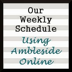 Shoestring Homeschool: Our Weekly Schedule Using Ambleside Online