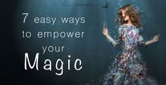 School of Witchcraft How to Empower your Spells 7 Easy ways to make your Magic more powerful