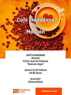 """También este Jueves Café Ciudadano en Monzón! Acércate!! Jueves 12 de Febrero 2015, Calle San José de Calasanz """"Buenas Migas"""""""