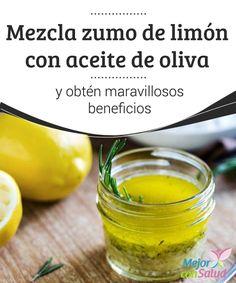 Mezcla zumo de limón con aceite de oliva y obtén maravillosos beneficios  En los últimos años ha incrementado la tendencia de optar por remedios de origen natural, ya que, aunque no son tan potentes como los farmacológicos,