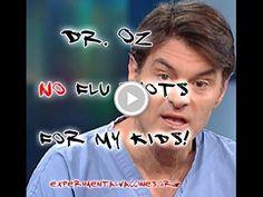 #Dr. Oz ... No #Flu Shots For My Kids!
