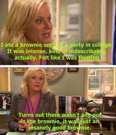 Leslie Knopes brownie experience via /r/funny...