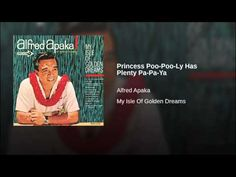 """Alfred Apaka - """"Princess Pupuly"""""""