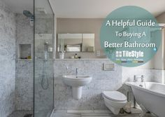 Guide to Buying A Better Bathroom