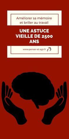 Améliorer sa mémoire et briller au travail : une astuce vieille de 2500 ans
