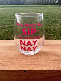 Watch Me Sip On Chardon Nay Nay Wine Glass, Stemless wine glass, Funny Wine Glasses, Wine Glasses with Sayings, Wine Glasses funny, Friends by LilyAnnsVinylCompany on Etsy https://www.etsy.com/listing/271795128/watch-me-sip-on-chardon-nay-nay-wine