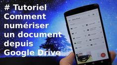 Tutoriel Google Drive - Comment scanner et enregistrer un document depui...