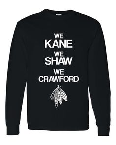 They're BACK! Chicago Blackhawks Hockey We Kane We Shaw We Crawford Hockey Printed Crewneck Sweatshirt Great Chicago Stanley Cup Sweatshirt