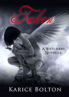 Taken (The Watchers Trilogy 0.5)  by Karice Bolton