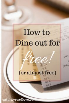 Dining out for free? It's possible! Check out this pinner's secret for getting meals for her family of 6- for little to no cost!