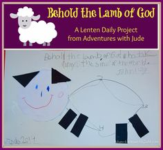 Behold the Lamb of God: A Lenten Daily Project #lent #bible