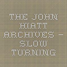The John Hiatt Archives – Slow Turning John Hiatt, Turning, Archive, Album, News, Wood Turning, Card Book