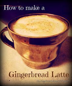 Raising Honor: How to make a Gingerbread Latte