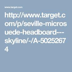 http://www.target.com/p/seville-microsuede-headboard---skyline/-/A-50252674