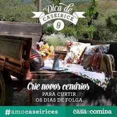 Crie novos cenários para curtir os dias de folga #amocaseirices http://revistacasaecomida.com.br/