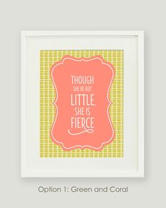 Though She Be But Little She is Fierce - Baby Girl Nursery Print