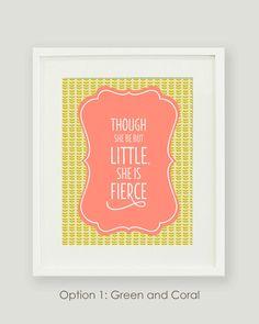 Though She Be But Little She is Fierce - Baby Girl Nursery Print