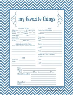 """My Favorite Things"" printable.  Send your missionary what he/she REALLY wants!  You would think that after being someone's mother for so many years that you would be able to remember their favorite things, right?  Not always.  Print this & have your missionary fill it out."