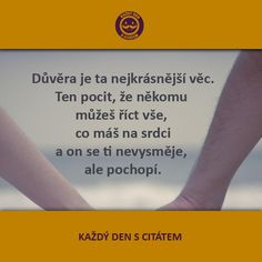citáty - Důvěra je ta nejkrásnější věc Anniversary Scrapbook, Motto, Quotations, Motivational Quotes, Jokes, Advice, Darts, Photography, Photograph