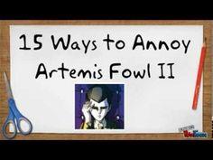 15 Ways to Annoy Artemis Fowl II
