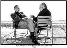Sergio Leone and Ennio Morricone.