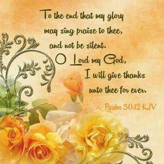 Scripture Verses, Bible Verses Quotes, Bible Scriptures, Psalms Quotes, Scripture Pictures, Psalm 30, Giving Quotes, King James Bible, Biblical Quotes
