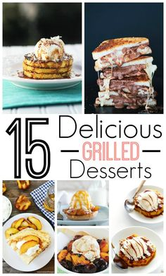 15 Delicious Grilled Dessert Recipes! Grilling Ideas for Spring and Summer! Break the barbecue out and try these new recipes!
