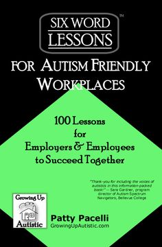 Book by Patty Pacelli on the Autism Friendly Workplace. Helpful for Employers and Employees.