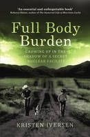 Full Body Burden by Kristen Iversen...my Daddy & a lot of highschool friends who worked at Dow Chemical lost their lives to this unbelievable criminal story....I lived near Arvada, Broomfield, Longmont & Denver...most of my young days.  Unforgivable...Must read!!! vera