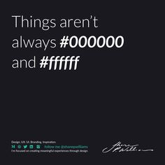 Things aren't always so and  Design Quotes, Branding, Inspiration, Designer Quotes, Biblical Inspiration, Brand Management, Identity Branding, Inspirational, Inhalation