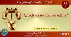 MISIONEROS DE LA PALABRA DIVINA: EVANGELIO . SAN MARCOS 8,14-21