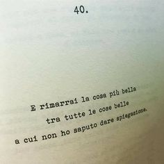 Italian Phrases, Italian Quotes, Best Quotes, Love Quotes, Literature Quotes, Healthy Words, Something To Remember, Tumblr Quotes, What Is Love