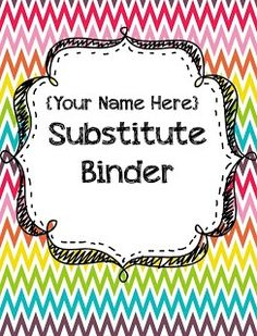 sub binder {{FREE}} A lot of cool classroom ideas
