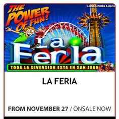 """LA FERIA """"The Power of Fun"""" desde el 27 de noviembre de 2013 en el Estacionamiento del Estadio Hiram Bithorn en Hato Rey. Ven a disfrutar del parque de diversión familiar más grande de Puerto Rico. Con las mejores atracciones y machinas directamente de las ferias más grandes de Estados Unidos. Este año con sus cuatro montañas rusas incluyendo ahora, la más laaaaaaaarga del mundo! Además nuevas atracciones, entre ellas el """"Zip Line""""."""