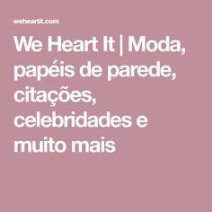 We Heart It | Moda, papéis de parede, citações, celebridades e muito mais