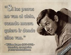"William Penn Adair ""Will"" Rogers, humorista, comentarista y actor estadounidense."