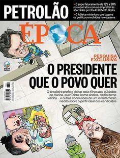 Edição 853 - O presidente que o povo quer - http://epoca.globo.com/tempo/eleicoes/noticia/2014/10/pesquisa-aponta-o-bpresidente-idealb-para-os-brasileiros.html