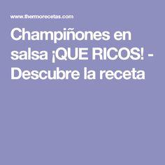 Champiñones en salsa ¡QUE RICOS! - Descubre la receta