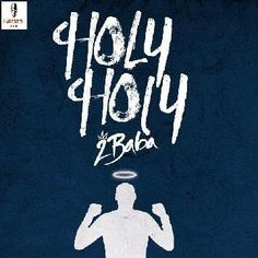 Download New Audio : 2Baba – Holy Holy { Official Audio }