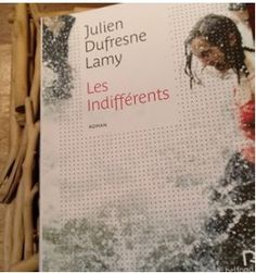 Les Indifférents - Julien DUFRESNE-LAMY http://alexmotamots.fr/les-indifferents-julien-dufresne-lamy/