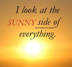 Daily Affirmation for positive attitude – I look at the sunny side of everything