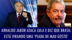 Arnaldo Jabor ataca Lula e diz que Brasil está virando uma 'piada de mau...