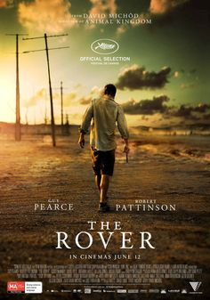 The Rover: nuovo trailer e poster del film con Robert Pattinson e Guy Pearce Guy Pearce, Best Movie Posters, Cool Posters, Cinema Posters, Internet Movies, Movies Online, Sitges, Movies To Watch, Good Movies