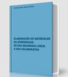 Elaboración de materiales de aprendizaje: de una secuencia lineal a una colaborativa - Fernanda Ozollo - #PDF - #Ebook     http://www.librearchivo.tk/2017/03/elaboracion-de-materiales-de-aprendizaje-pdf-ebook.html