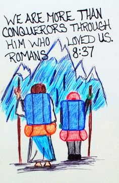"""""""We are more than conquerors through him who loved us."""" Romans 8:37 (Scripture doodle of encouragement)"""