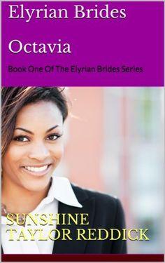 Elyrian Brides I: Octavia by Sunshine Taylor Reddick, http://www.amazon.com/dp/B007W6T1DM/ref=cm_sw_r_pi_dp_O5Uvsb1VNEV7P